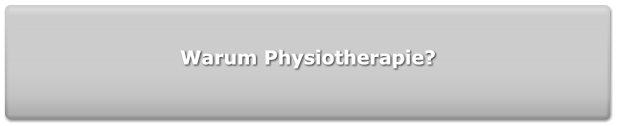 Warum Physiotherapie?